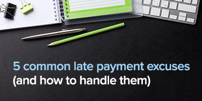 Common late payment excuses